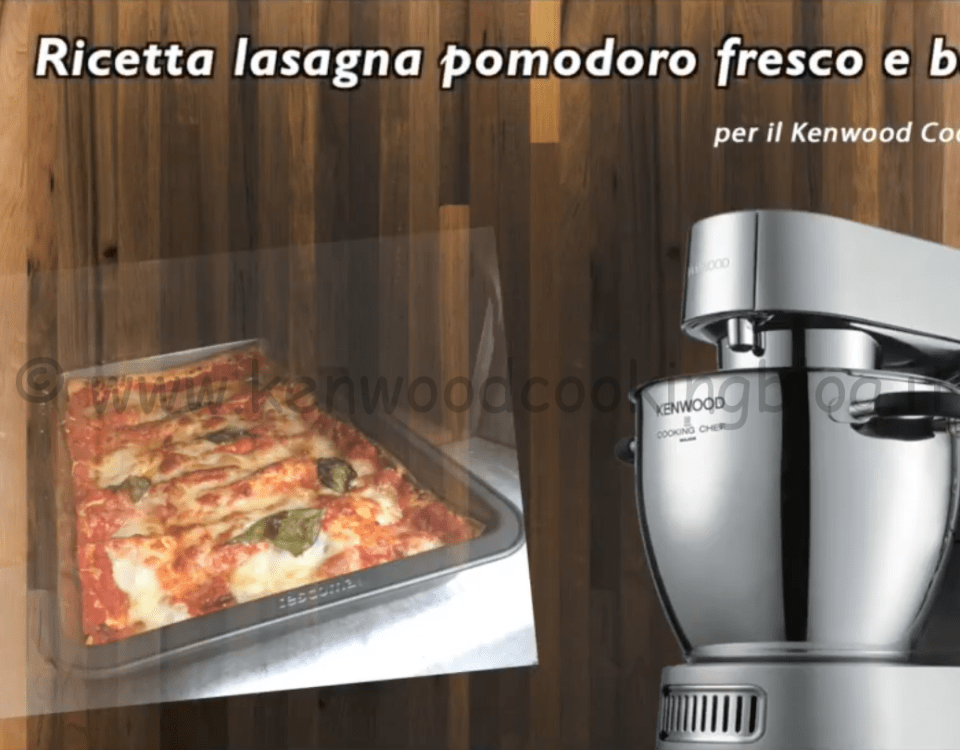 Kenwood Cooking Blog – Pagina 6 – Ricette con il Kenwood Cooking Chef