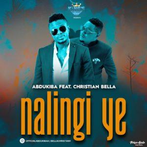 Abdukiba ft Christian Bella – Nalingi Ye