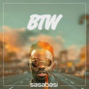 Sasabasi – BTW (By The Way)