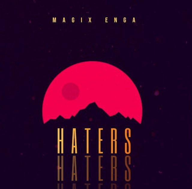Magix Enga – Haters
