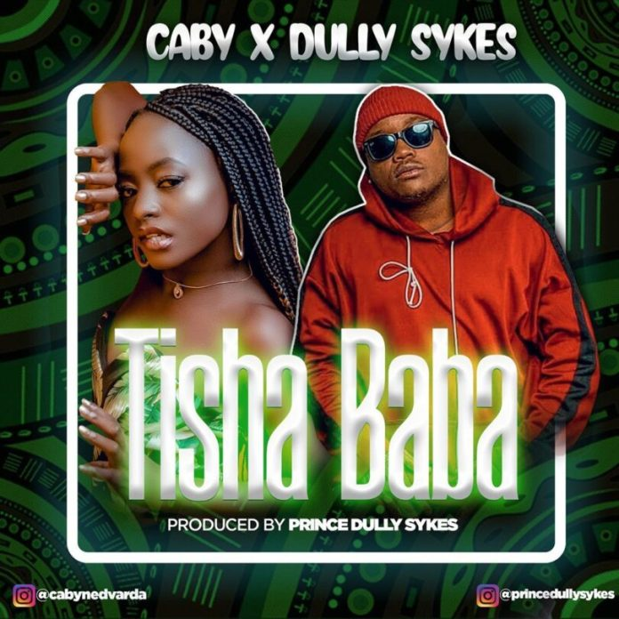 Caby ft Dully Sykes – Tisha Baba