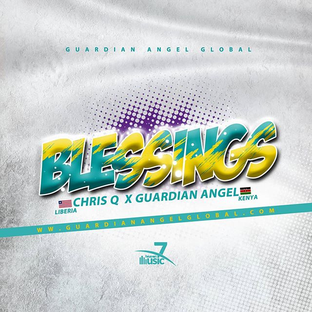 Chris Q ft Guardian Angel – Blessings
