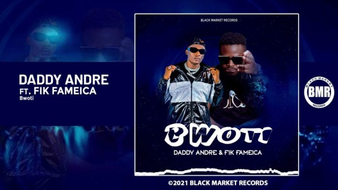 Daddy Andre ft Fik Fameica – Bwoti
