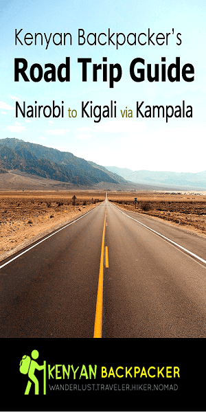 Nairobi to Kigali via Kampala by Road (Buses) Roadtrip Guide
