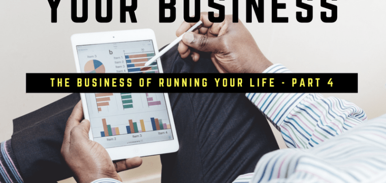 Your Life is Your Business
