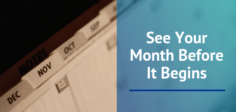 See Your Month Before It Begins