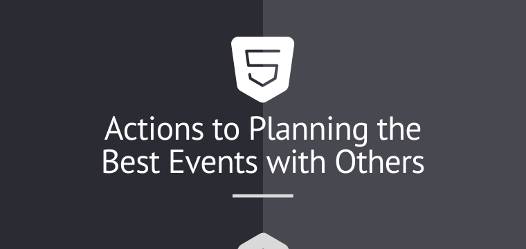 Five Actions to Planning the Best Events with Others
