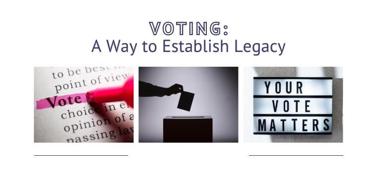 Voting: A Way to Establish Legacy