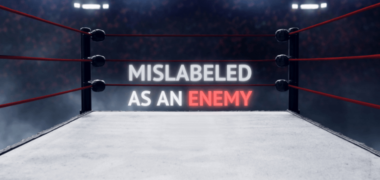Mislabeled As An Enemy