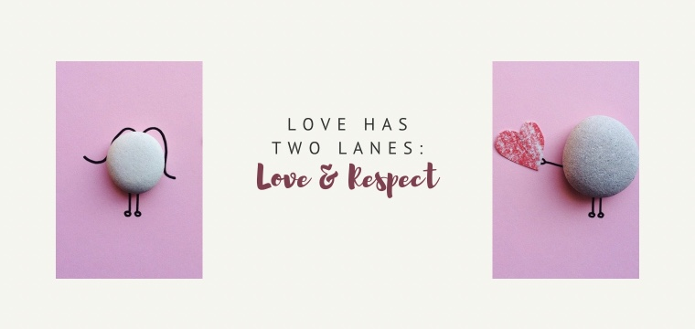 Love Has Two Lanes: Love & Respect