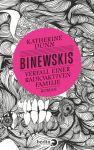 """""""Binewskis - Verfall einer radioaktiven Familie"""" von Katherine Dunn"""