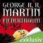 """(Hörbuch) """"Fiebertraum"""" von George R. R. Martin"""