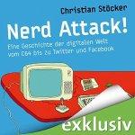 NerdAttack! - Eine Geschichte der digitalen Welt vom C64 bis zu Twitter und Facebook