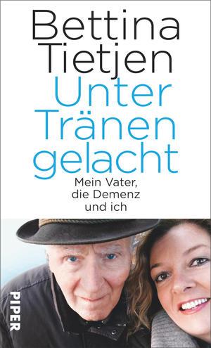 """Rezension #67: """"unter Tränen gelacht - Mein Vater, die Demenz und ich"""" von Bettina Tietjen"""
