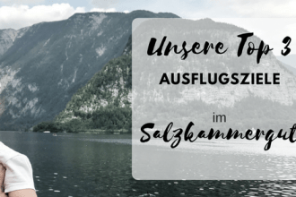 Familienurlaub Salzkammergut - Top 3 Ausflugsziele für Familien