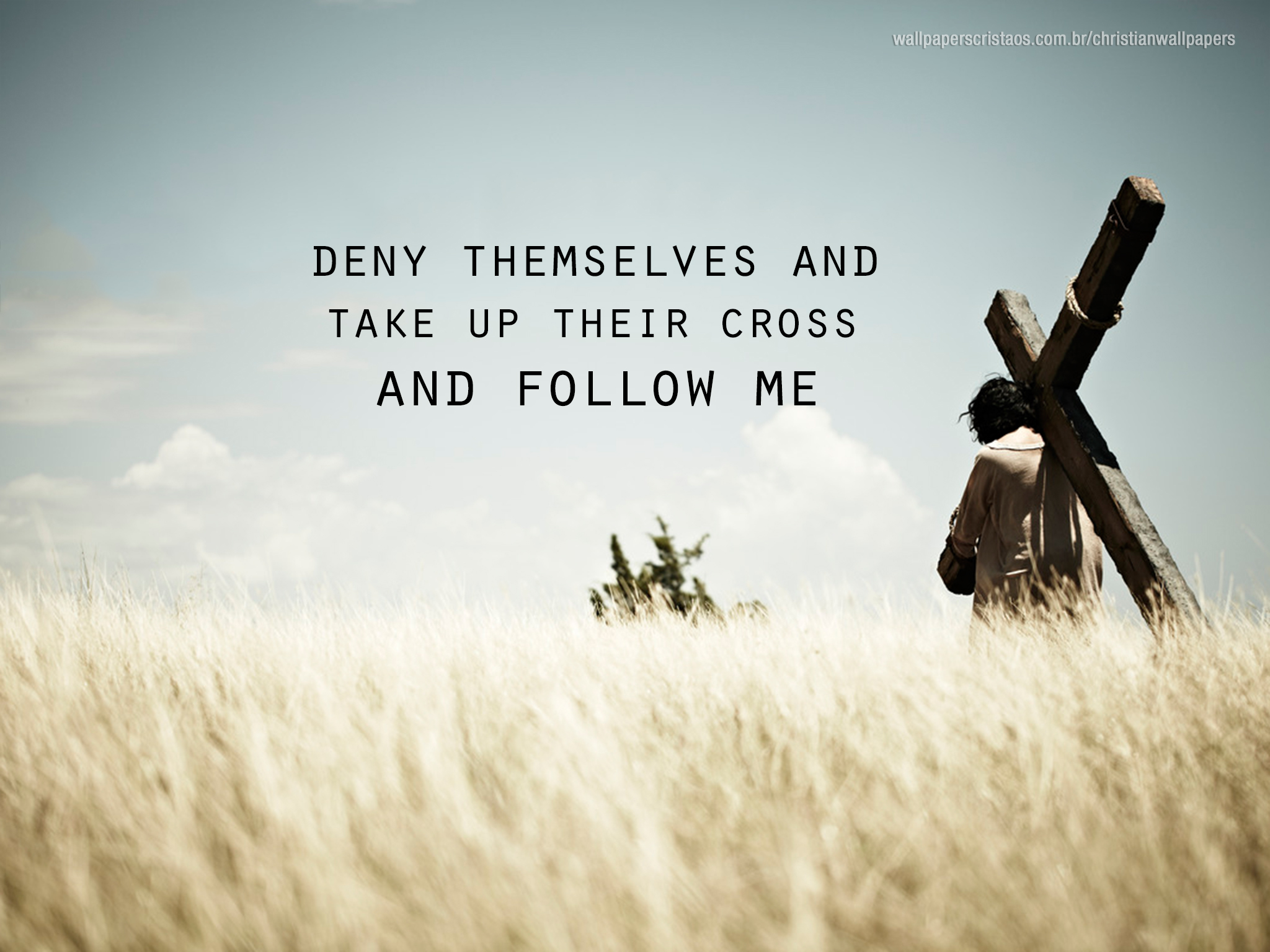 Deny Themselves Take Up Their Cross Follow Me Christian Wallpaper Hd 2048x1536