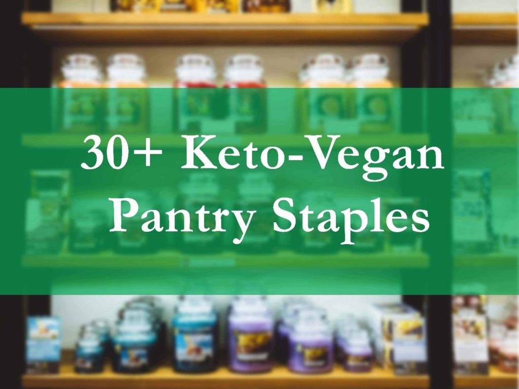 30+ Keto-Vegan Pantry Staples | keto-vegan.com