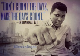 muhammad-ali-quote-dont-count-the-days-make-the-days-count