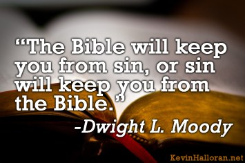 DLMoody The Bible will keep you from sin or sin will keep you from the Bible