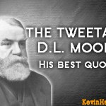 D.L. Moody Quotes: Inspiring Quotations by Dwight L. Moody