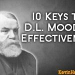 10 Keys to Dwight L. Moody's Effectiveness
