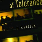 Book Summary: The Intolerance of Tolerance by D.A. Carson