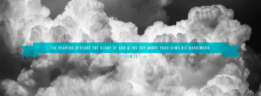 Psalm 19 1 heavens declare glory of God Free Christian Facebook Cover Photos with Bible Verses