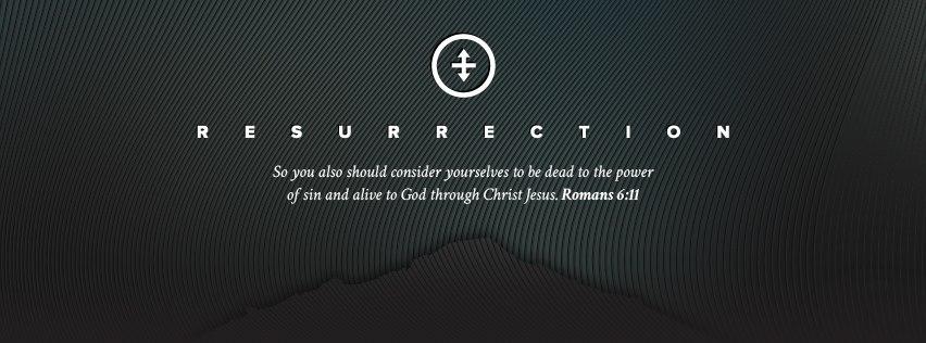 Romans 6-11 resurrection Jesus Christian Facebook Cover Photos with Bible Verses