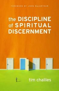 definition-christian-discernment-discipline-spiritual-discernment-tim-challies-book-cover