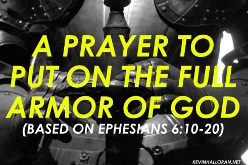 spiritual warfare prayer-put on the whole full armor of God prayer