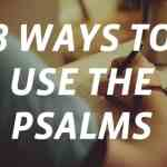 8 Ways to Use the Psalms