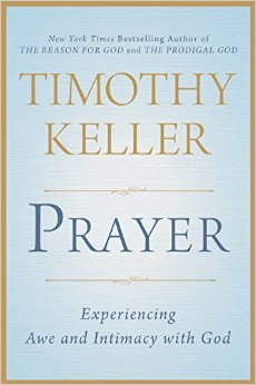 Cover Prayer Experiencing Awe and Intimacy with God by Timothy Keller