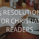 15 Resolutions for Christian Readers