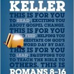 Review: Romans 8-16 For You by Timothy Keller