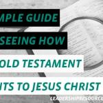 A Simple Guide for Seeing How the Old Testament Points to Jesus Christ