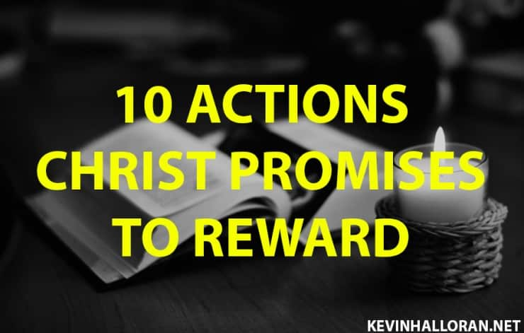 10 Actions Christ Promises to Rewards with Bible Verses