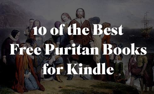 10 of the best free puritan books for kindle anchored in christ 10 of the best free puritan books for kindle fandeluxe Images