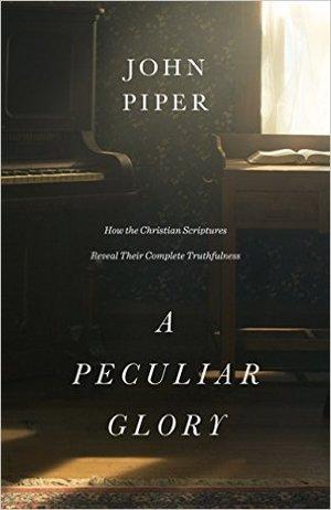 John Piper - A Peculiar Glory - Book review