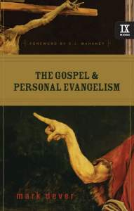 30 Quotes from The Gospel and Personal Evangelism (Mark Dever)