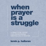 An Exclusive Sneak Peek: The Introduction for When Prayer Is a Struggle