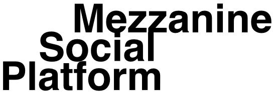 Mezzanine Social Platform