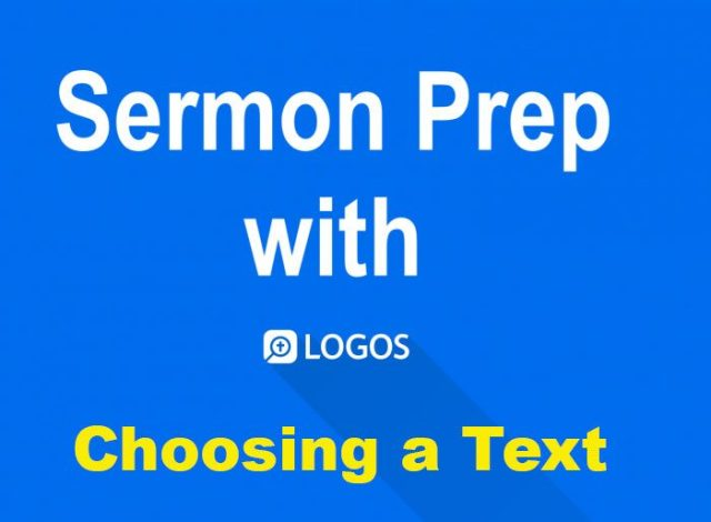 logos sermon prep choosing a text