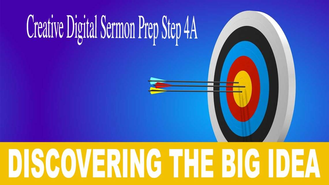Discover the Big Idea: Step 4 in Creative Digital Sermon Prep
