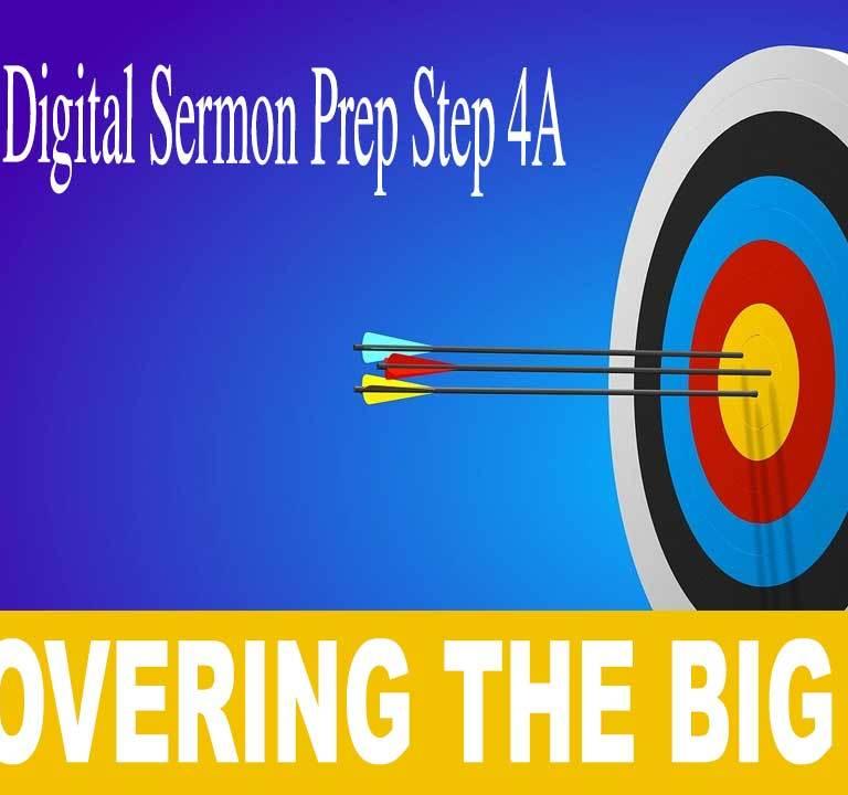 Discover the Big Idea: Step 4 in Creative Digital Sermon Prep