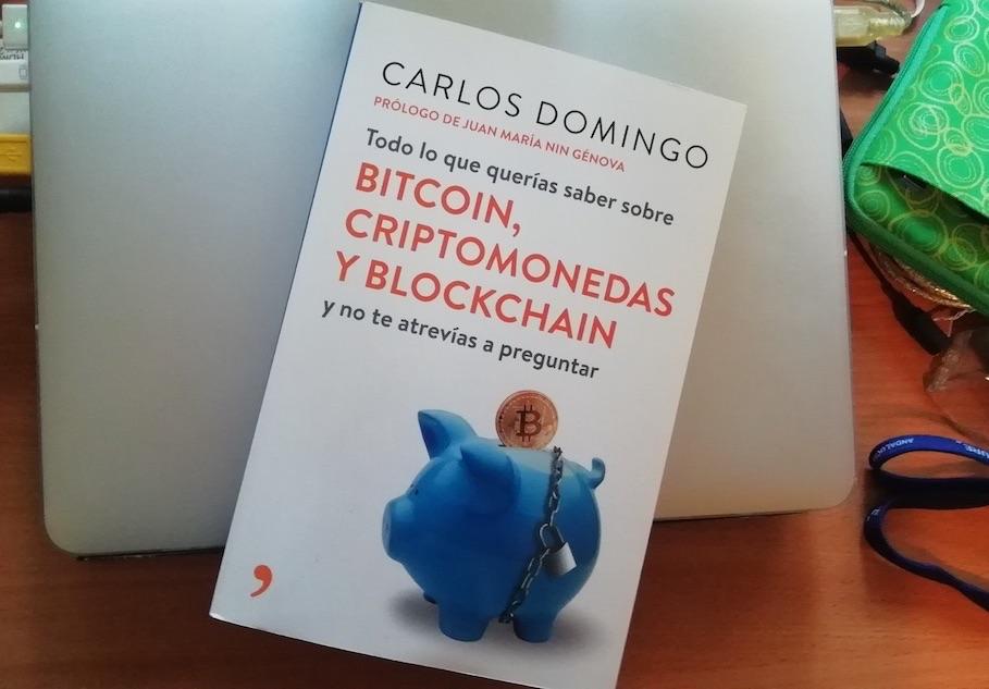 Todo lo que querías saber sobre bitcoin, criptomonedas y blockchain: y no te atrevías a preguntar - Carlos Domingo