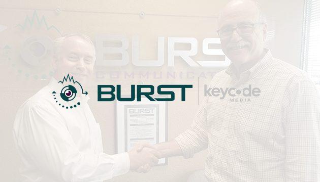 Burst Communications and Key Code Media