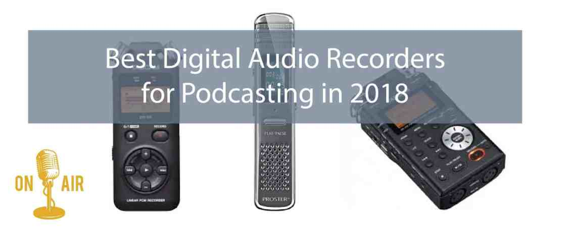 Best Digital Audio Recorders for Podcasting in 2018 | Keynote Content