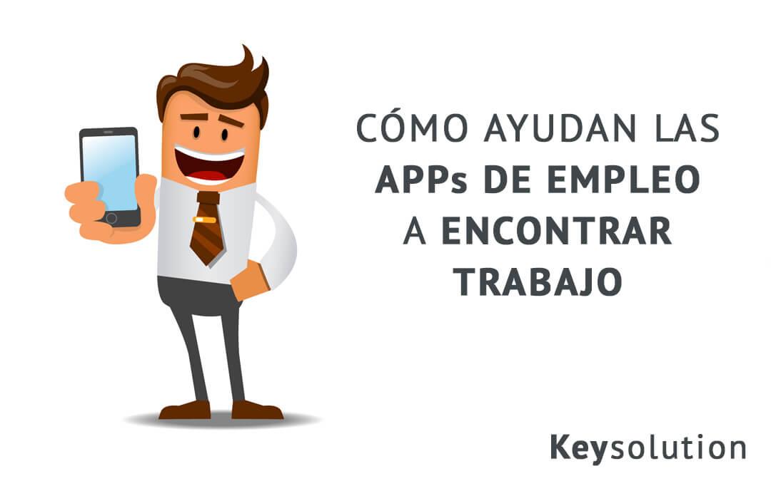 Cómo ayudan las apps de empleo a encontrar trabajo