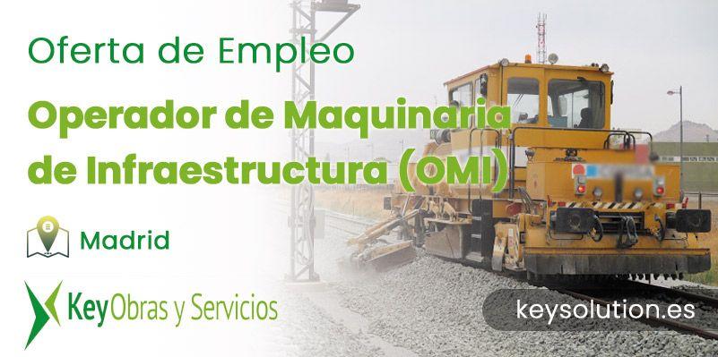 Operador de Maquinaria de Infraestructura OMI madrid empleo