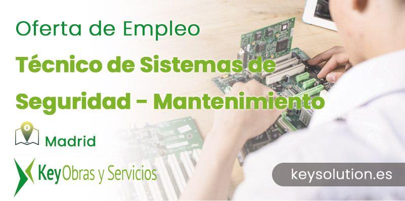 tecnico de sistemas de seguridad mantenimiento empleo madrid